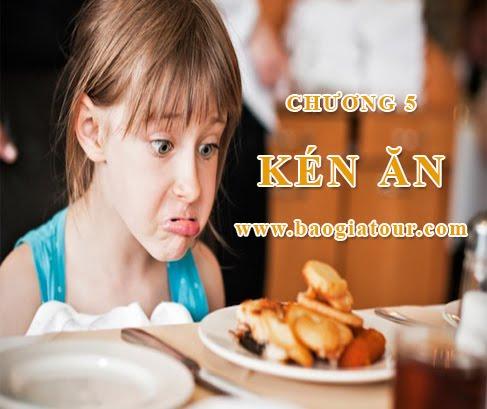 Chương 5 - Những trẻ rất khảnh ăn thích ăn thứ mình thích là kén ăn