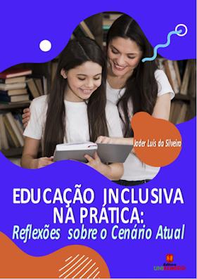 Educação Inclusiva na Prática: Reflexões sobre o Cenário Atual