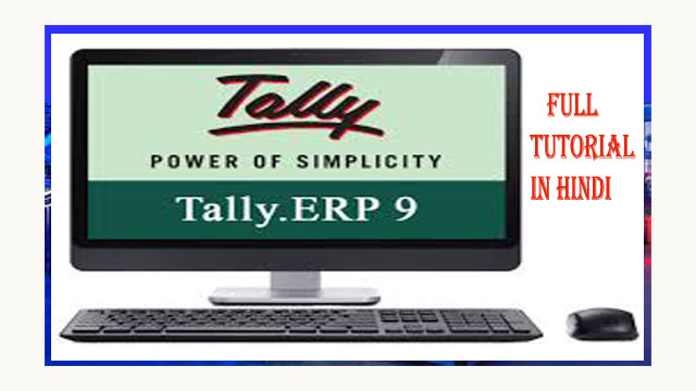 Tally ERP-9 Learn in Hindi 2020 || Accounting Financial $%