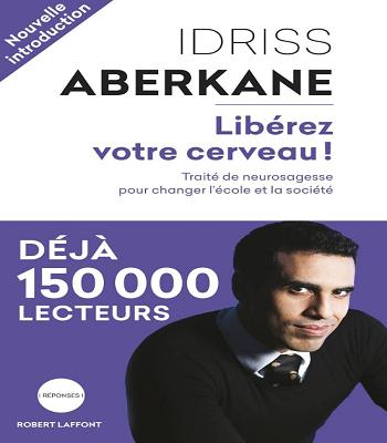 Télécharger  Gratuitement LIBÉREZ VOTRE CERVEAU de Idriss Aberkane en PDF