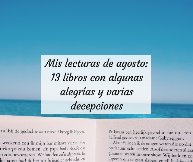Mis lecturas de agosto: 13 libros con algunas alegrías y varias decepciones