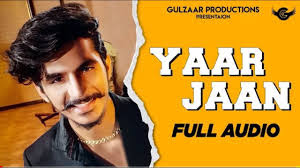 Yaar Jaan - Mp3 Song Download | Gulzaar Chhaniwala