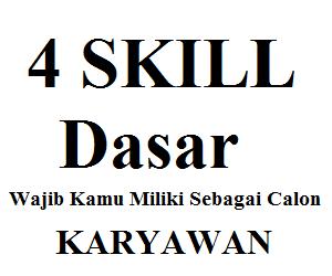 empat skill dasar yang harus dikuasai oleh para pencari