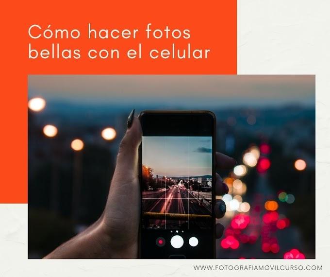 Cómo hacer fotos bellas con el celular