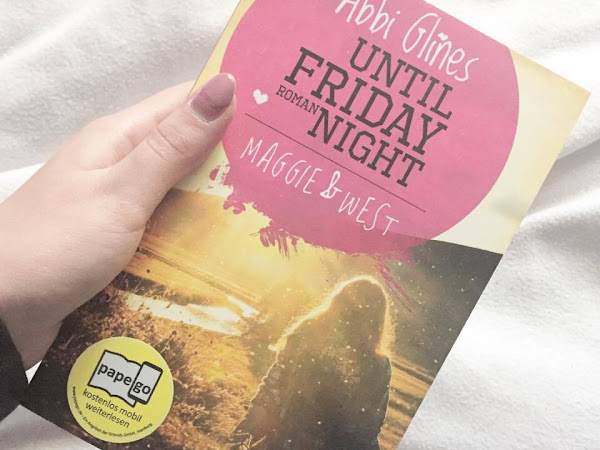 Until Friday Night ~ Maggie & West  {Abbi Glines}