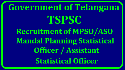 GO MS No 28 Recruitment of 463 Statastical Officer Posts through TSPSC - Orders Issued Public Services – Planning Department - Recruitment – Filling of (463) Four Hundred and Sixty Three vacant posts in the category of Mandal Planning and Statistical Officer / Assistant Statistical Officer (MPSO/ASO) under the control of Director of Economics and Statistics, Telangana, Hyderabad by Direct Recruitment through the Telangana State Public Service Commission, Hyderabad – Orders – Issued. telangana-recruitment-of-463-statastical-officer-posts-tspsc/2018/04/go-ms-no-28-recruitment-of-463-mandal-planning-statistical-officer-assistant--mpso-aso-posts-tspsc-notification-apply-online.html