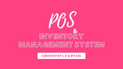 Source Code Point of Sale (POS) dan Sistem Manajemen Inventori menggunakan CodeIgniter 3.x