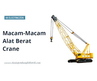Pengertian & Macam-Macam Alat Berat Crane