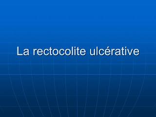 La rectocolite ulcérative .pdf