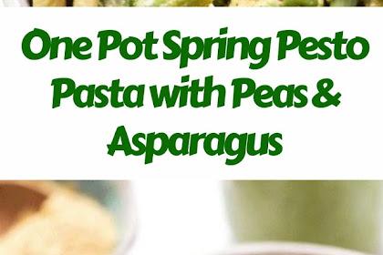 One Pot Spring Pesto Pasta with Peas and Asparagus