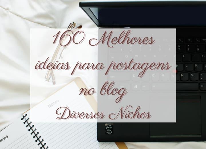 as 160 melhores ideias para postar no blog