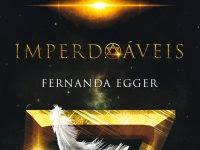 """Nova Parceria: """"Imperdoáveis"""" da escritora nacional Fernanda Egger"""
