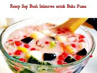 Resep cara membuat sop buah istimewa untuk buka puasa yang sehat dan menyegarkan