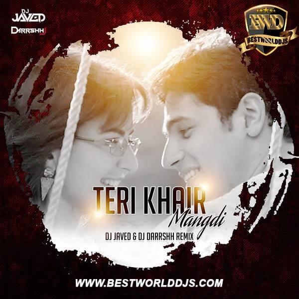 Teri Khair Mangdi (Remix) - DJ Javed  DJ Darrshh