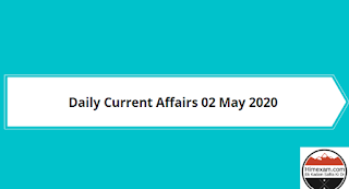 Daily Current Affairs 02 May 2020(Hindi/English)