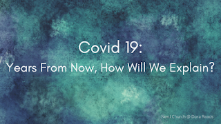 'Covid 19: Years From Now, How Will We Explain?' with an artsy blue background