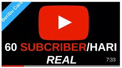 Cara Mendapatkan 60 Subscriber/day Gratis dan Real