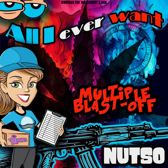 "MultipleBlastOff feat Nutso ""All I Ever Wanted"""