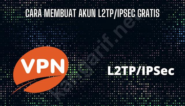 cara membuat akun l2tp/ipsec gratis