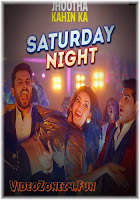 SATURDAY NIGHT – LYRICS | JHOOTHA KAHIN KA