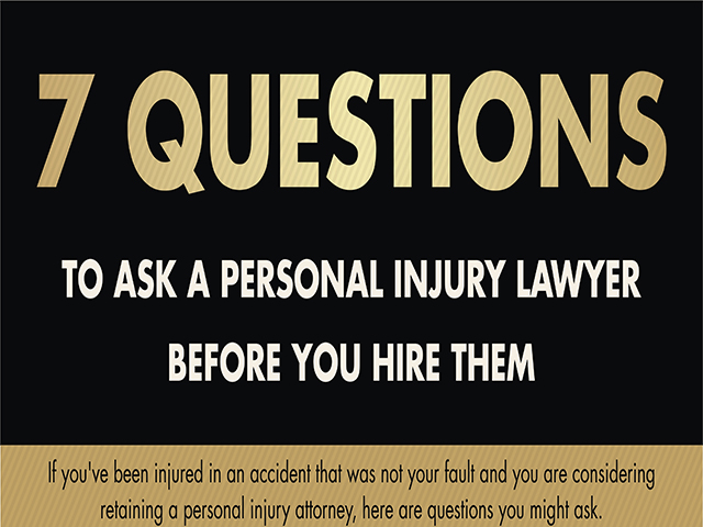 7 Questions To Ask A Personal Injury Lawyer Before You Hire Them #infographic