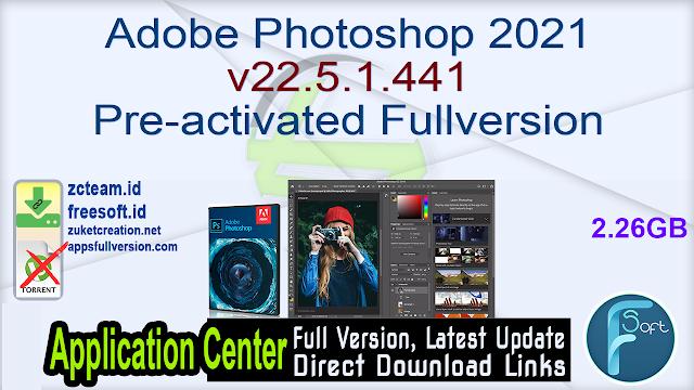 Adobe Photoshop 2021 v22.5.1.441 Pre-activated Fullversion