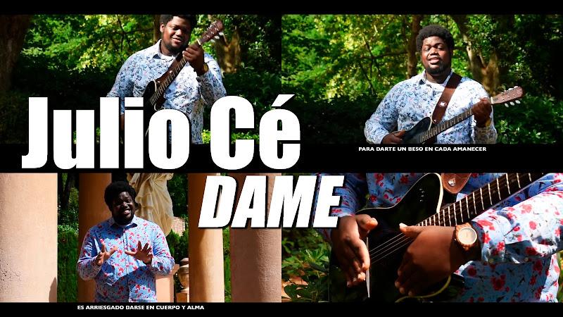 Julio Cé - ¨Dame¨ - Videoclip. Portal Del Vídeo Clip Cubano. Música cubana. Son. Bolero. Cuba.