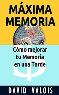Maxima Memoria. Como Mejore Mi Memoria En Una Tarde PDF