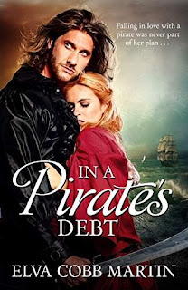 In a Pirate's Debt - Falling in love with a pirate was never part of her plan... (Love on the High Seas) by Elva Cobb Martin