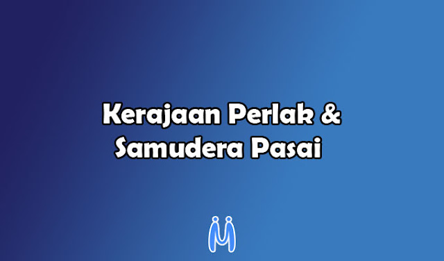 Kerajaan Islam Indonesia yaitu Kerajaan Perlak dan Samudera Pasai