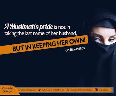 A Muslimah's pride is not in taking the last name of her husband, But in Keeping her own| Islamic Marriage Quotes by Ummat-e-Nabi.com