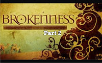 brokenness p2