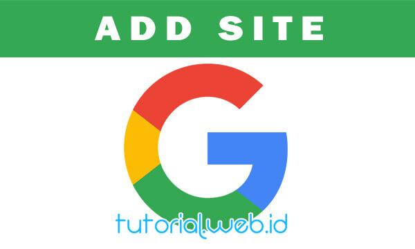 Cara Daftar dan Submit Blog ke Google - tutorial.web.id