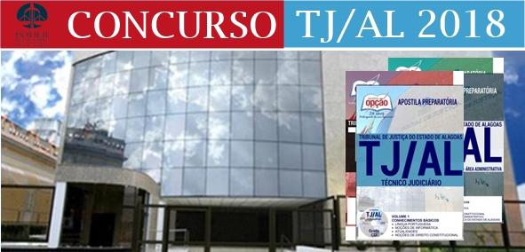 Apostila do concurso TJAL 2018, especifica Técnico Judiciário e analistas
