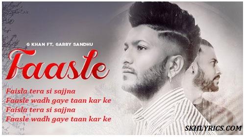 Song Lyrics Of Faasle by G Khan ft.Garry Sandhu