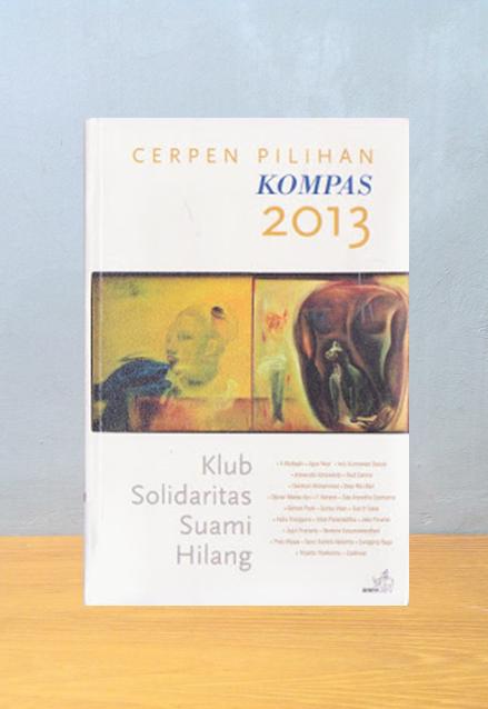 KLUB SOLIDARITAS SUAMI HILANG: CERPEN PILIHAN KOMPAS 2013
