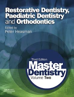 Master Dentistry Volume 2 3rd Edition Restorative Dentistry, Paediatric Dentistry and Orthodontics