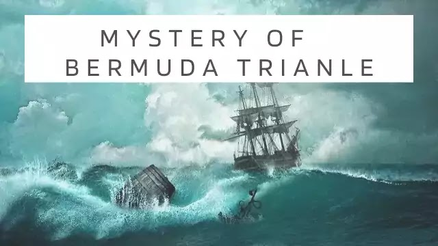 Strange Mysteries and Phenomena's of Bermuda Triangle!