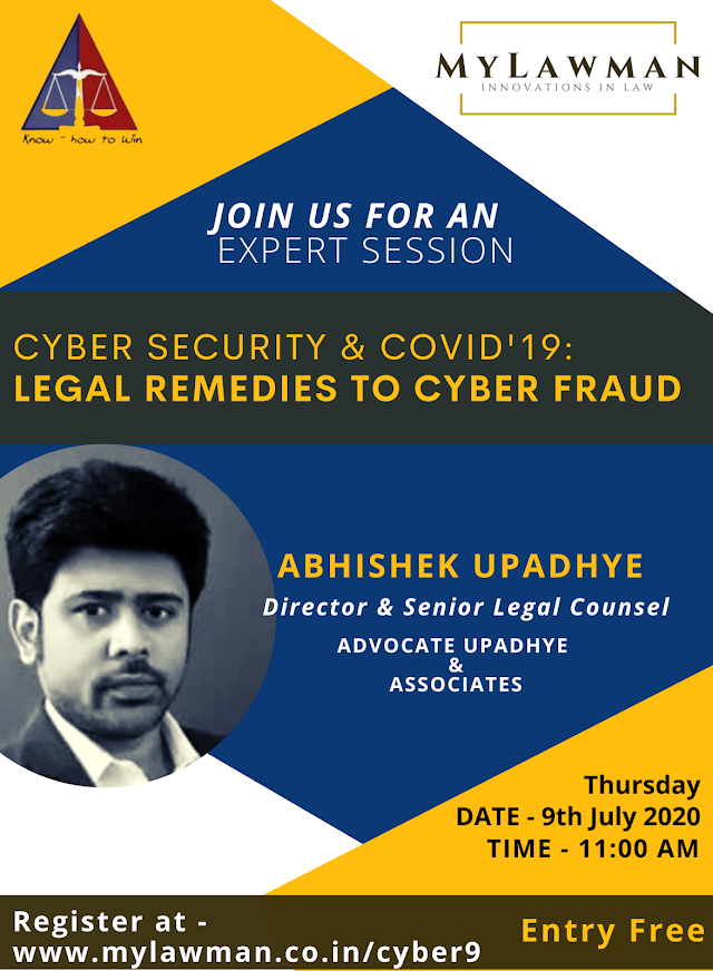 [Don't Miss the Deadline] MyLawman Webinar on Cyber Security & Covid- 19: Legal Remedies to Cyber Fraud by MyLawman & Upadhye & Associates | 9 July 2020 [Register Soon]