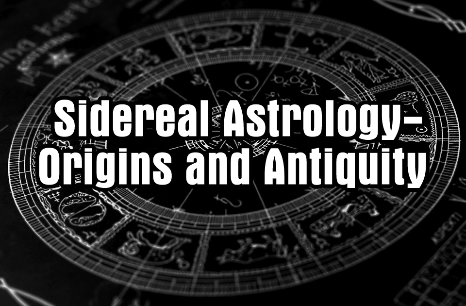 Sidereal Astrology — Origins and Antiquity