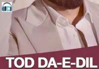 Tod Da e Dil Lyrics - Ammy Virk Song Download
