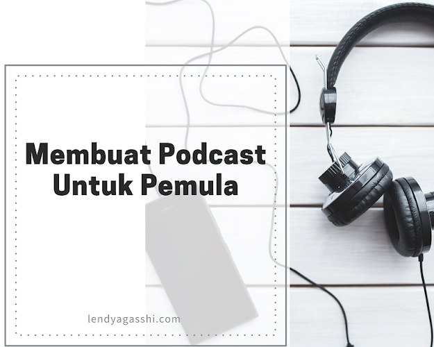 Membuat Podcast Untuk Pemula