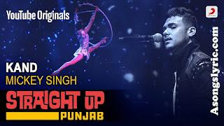 Kand (Straight Up Punjab) - Mickey Singh Song Lyrics Mp3 Audio & Video Download