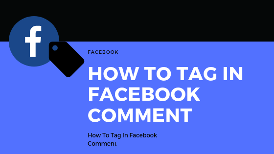 How To Tag In Facebook Comment