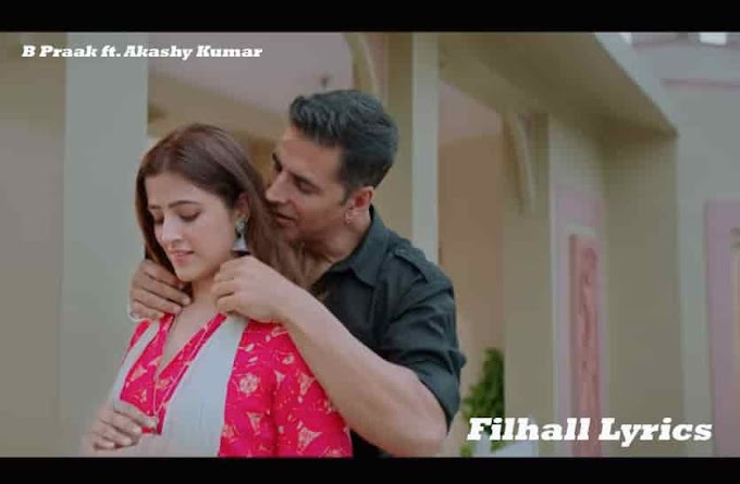 Filhall Lyrics - B Praak | Akshay Kumar | Music Lyrics Villa