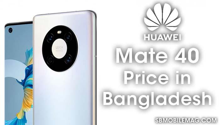 Huawei Mate 40, Huawei Mate 40 Price, Huawei Mate 40 Price in Bangladesh