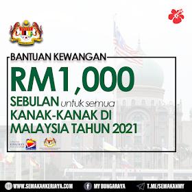 [TERKINI]: Bantuan Kewangan RM1000 Sebulan Untuk Semua Kanak-Kanak Di Malaysia Bagi Tahun 2021