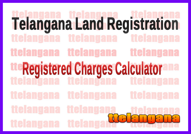 Telangana  Land Registration Charges Calculator Online