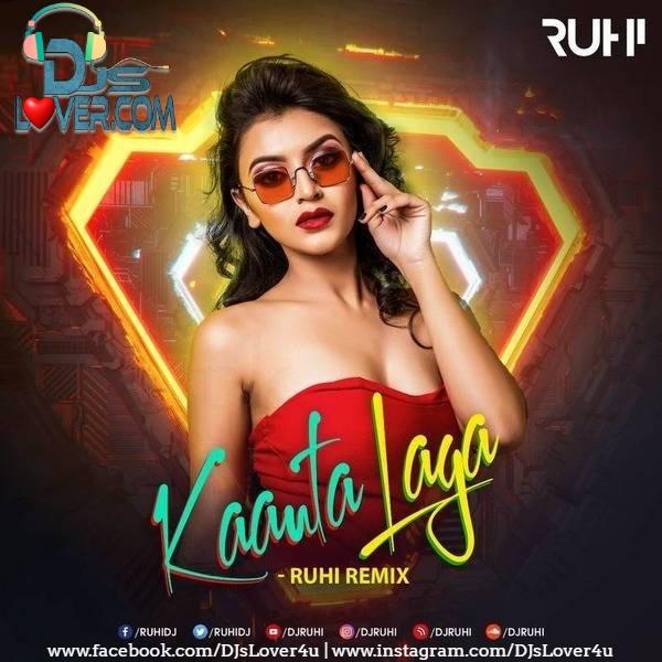 Kaanta Laga Remix DJ Ruhi
