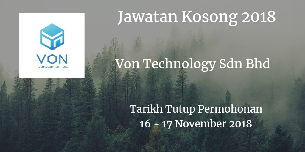 Jawatan Kosong Von Technology Sdn Bhd 16 - 17 November 2018